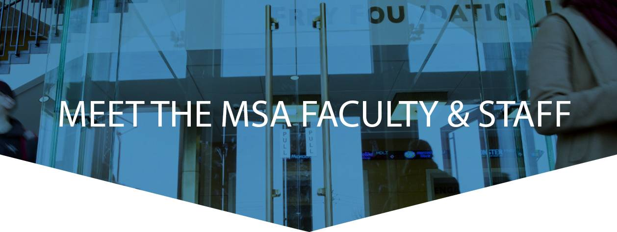 Meet the MSA Faculty & Staff